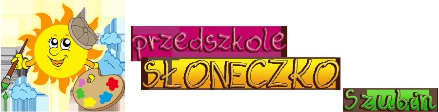 """Niepubliczne Przedszkole """"Słoneczko"""" w Szubinie"""